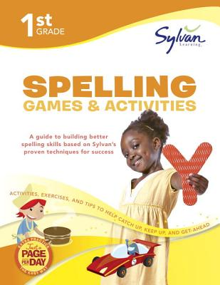 1st Grade Spelling Games & Activities By Sylvan Learning Publishing (COR)
